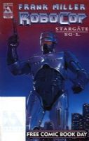 Free Comic Book Day 2003 - Frank Miller's Robocop & Stargate SG1